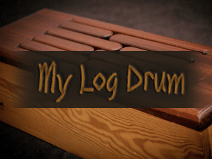 My Log Drum