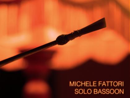 Michele Fattori: Solo Bassoon