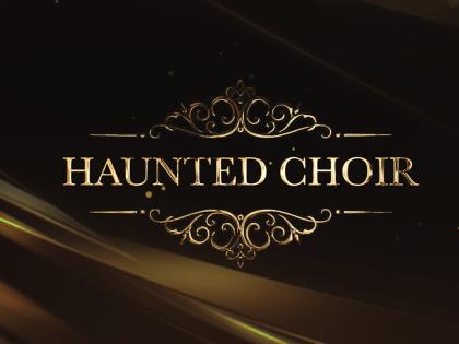 Haunted choir